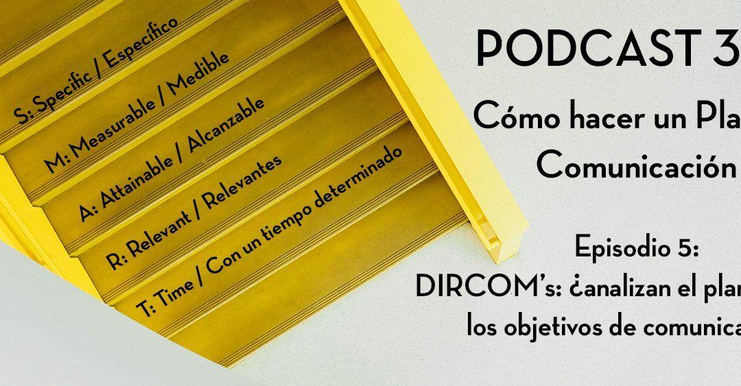 Dircom's: ¿Analizan el plan y diseñan los objetivos de comunicación?