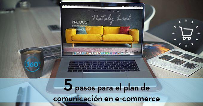 Cinco pasos para el plan de comunicación en empresas e-commerce