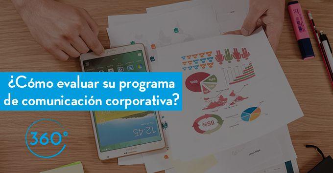¿Cómo evaluar su programa de comunicación corporativa?