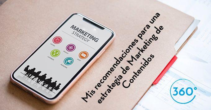 Mis recomendaciones para una estrategia de Marketing de Contenidos
